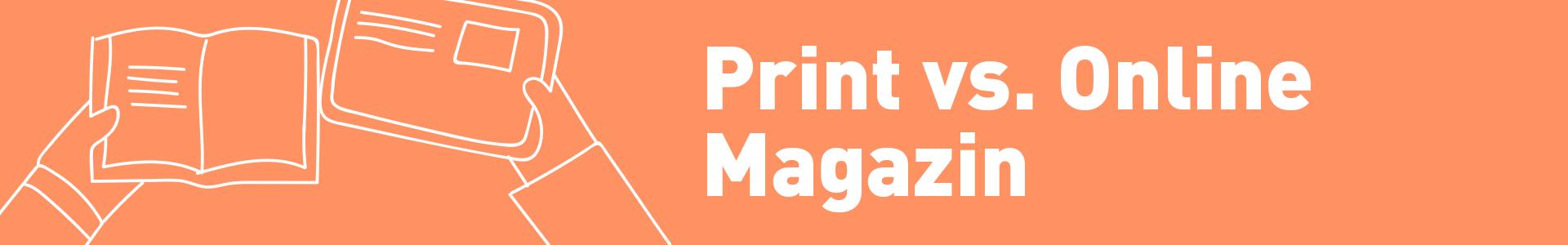 Print vs. Online Magazine