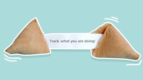 Glückskeks mit Schriftzug – Track, what you are doing!