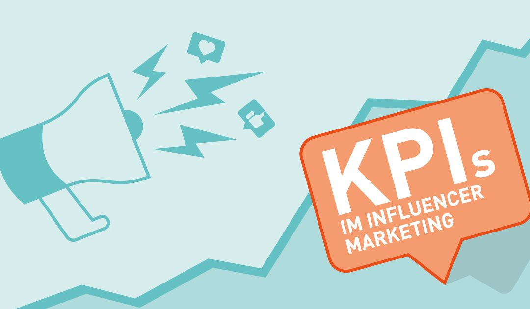 Key-Performance-Indicator im Influencer Marketing: Worauf kommt es an?